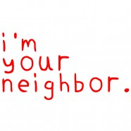 """I'm Your Neighbor"" and Inclusion"