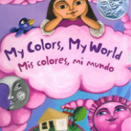 My Colors, My World / Mis colores, mi mundo